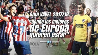 Guía VAVEL Atlético de Madrid 2017/18: donde los mejores de Europa quieren estar