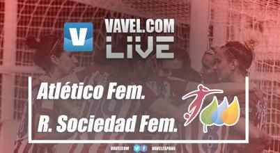Atlético Femenino vs Real Sociedad en vivo y en directo online en la Liga Iberdrola (2-1)