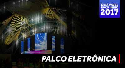 Guia do Rock in Rio: Palco Eletrônica