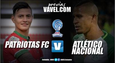 Previa: Patriotas FC Vs Atlético Nacional: primer 'round' por un lugar en semifinales de la Copa