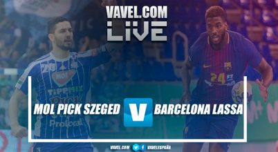 Resumen MOL Pick Szeged vs FC Barcelona Lassa en Velux EHF Champions League 2017 (31-28)