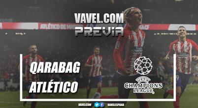Previa Qarabag - Atlético de Madrid: al borde del precipicio