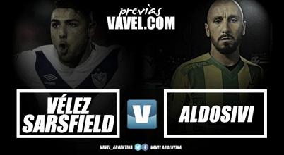Previa Vélez Sarsfield - Aldosivi: Para dar un paso más