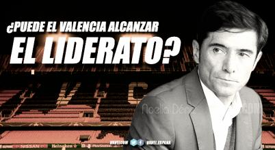 ¿Puede el Valencia alcanzar el liderato?