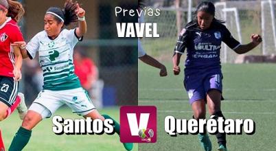 Previa Santos - Querétaro Femenil: Por escalar en la clasificación