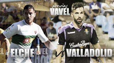 Previa Elche CF – Real Valladolid: llegó la hora de la verdad