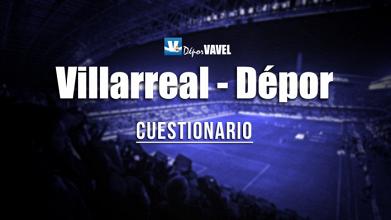 Encuesta VAVEL: Villarreal - Deportivo