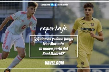 ¿Quién es y cómo juega Iván Morante, la nueva perla del Real Madrid?