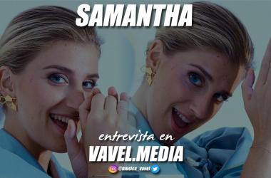"Entrevista. Samantha: """"No pasa nada"" continuará con una canción que conocemos"""
