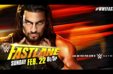 Roman Reigns is on the Fastlane to Wrestlemania Source: (WWE.com)