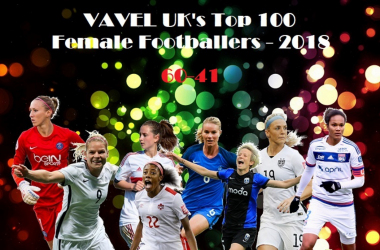 VAVEL UK's top 100 female footballers of 2018: 60-41