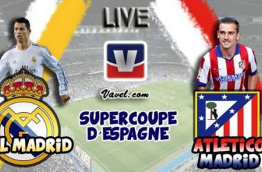 Live Supercoupe d'Espagne 2014 : le match Real Madrid - Atlético Madrid en direct