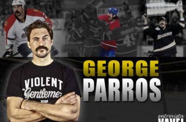 Un auténtico honor que George Parros nos haya dedicado parte de su tiempo tiempo.