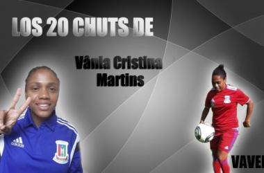 Los 20 chuts de Vânia Cristina Martins