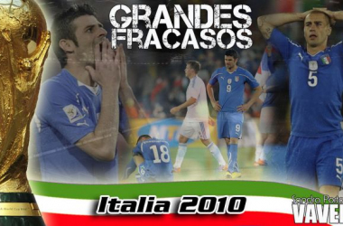 Grandes fracasos: Italia 2010