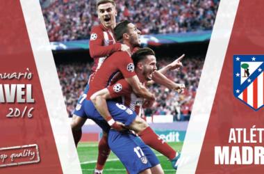Anuario VAVEL 2016: Atlético de Madrid, dosis de fe a las pesadillas