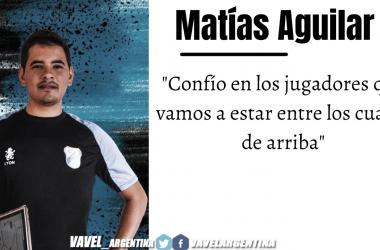 Matias Aguilar: ''El equipo quiere salir a ganar todas las fechas''