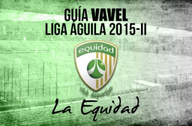 Guía VAVEL Liga Águila 2015-II: La Equidad