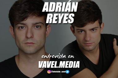 """Entrevista. Adrián Reyes: """"Creo que me gusta muchísimo más la transición en teatro, es más fuerte que cuando te pones frente a una cámara"""""""