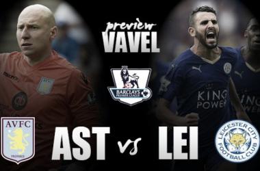 Aston Villa - Leicester City Preview: Ranieri's Foxes looking to dampen Villa spirits