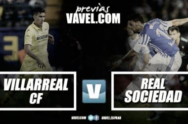 Previa Villarreal - Real Sociedad: enderezar el rumbo ante el submarino