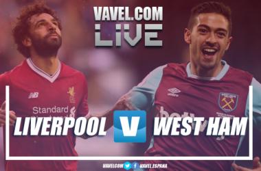 Liverpool vs West Ham en vivo en VAVEL | Fotomontaje: Dani Souto (VAVEL)