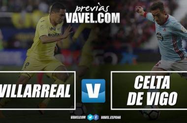 Previa Villarreal CF - Celta de Vigo: tres puntos con sabor europeo