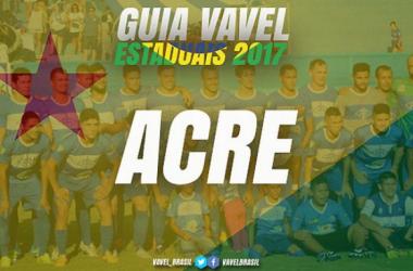 Guia VAVEL do Campeonato Acreano 2017