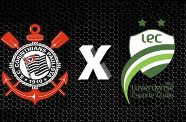 Corinthians - Luverdense, assim acompanhamos