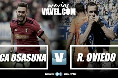 Previa Osasuna - Oviedo: Ganar o decir adiós al playoff.