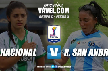 Previa Atlético Nacional vs. Real San Andrés: partido decisivo para clasificar