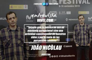 """Entrevista. João Nicolau: """"Intento que la música no sea un momento excepcional sino una actividad constituyente de nuestras vidas y por lo tanto de los personajes también"""""""
