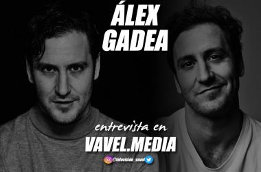 """Entrevista. Álex Gadea: """"Son viajes que te permiten explorar, descubrir, y jugar constantemente a ser otro"""""""