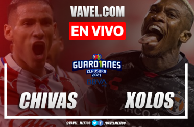 Goles y resumen: Chivas 2-0 Xolos Liga MX Guardianes 2021