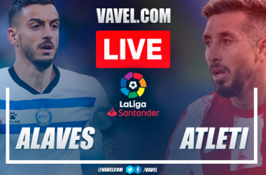 Alaves vs Atletico Madrid: Live Stream, Score Updates and How to Watch LaLiga Match