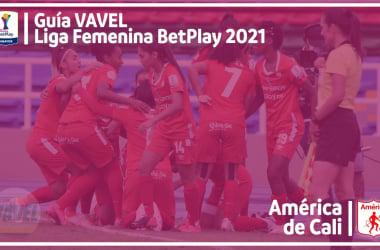 Guía VAVEL Liga BetPlay Femenina 2021: América de Cali