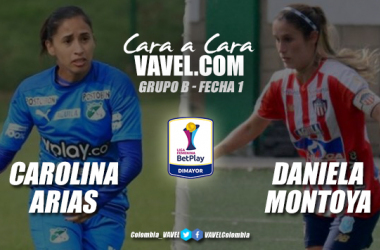Cara a cara: Carolina Arias vs Daniela Montoya