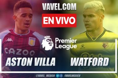 Resumen: Watford (3-2) Aston Villa válido por la fecha 1 de la Premier League 2021-2022
