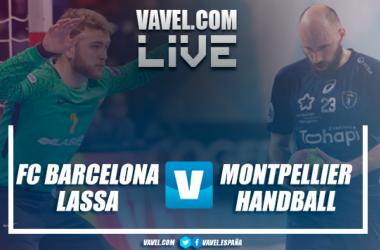 Resumen Barcelona Lassa (30-28) Montpellier HB por octavos de final de la EHF Velux Champions League