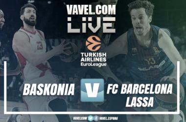 Euroliga en vivo: Baskonia vs Barcelona Lassa en directo online (85-82)