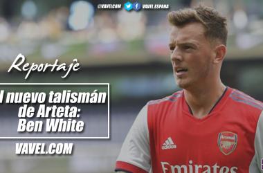 El nuevo talismán de Arteta: Ben White