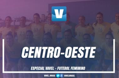 Especial VAVEL Futebol Feminino 2017: Centro-Oeste
