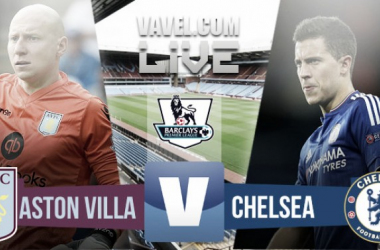Aston Villa vs. Chelsea Live Stream Score Commentary in EPL 2016