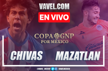 Goles y Resumen: Chivas 3-1 Mazatlán FC en Copa GNP por México