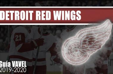 <span>Guía Vavel Detroit Red Wings 2019/20 | Fotomontaje: David Carrera Vavel</span>