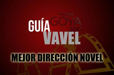 Guía VAVEL de Los Goya 2017: Mejor dirección novel