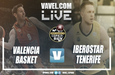 Copa del Rey 2018 en directo: Valencia Basket vs Iberostar Tenerife en vivo online (72-79)
