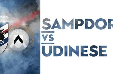 Serie A - I lanciatissimi blucerchiati ricevono a Marassi l'Udinese