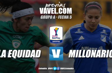 Previa La Equidad vs Millonarios: duelo intenso de dos equipos con diferentes necesidades