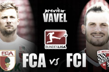 FC Augsburg - FC Ingolstadt 04 Preview: FCA look to make it five wins in six over FCI